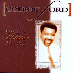 Cedric Ford, featuring Visions' -A Choral Ministry