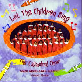 Let The Children Sing:   The Cathedral Choir CD