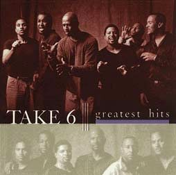 Take 6 Greatest Hits CD